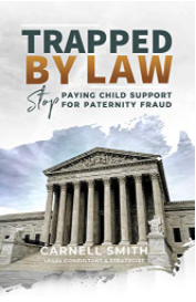Trapped By LAW: Stop Paying Child Support for Paternity Fraud